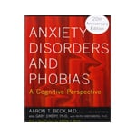 Anxiety Disorders and Phobias: A Cognitive Perspective by Aaron Beck and Gary Emery