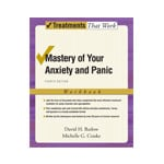 Mastery of Your Anxiety and Panic: Workbook (Treatments That Work) by David H. Barlow and Michelle G. Craske