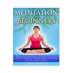 Meditation for Beginners: Relax your Mind, Energize your Body, Relieve Stress and Achieve Deeper Awareness by Sonali Perera