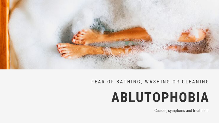 Fear of Bathing, Washing or Cleaning Phobia - Ablutophobia