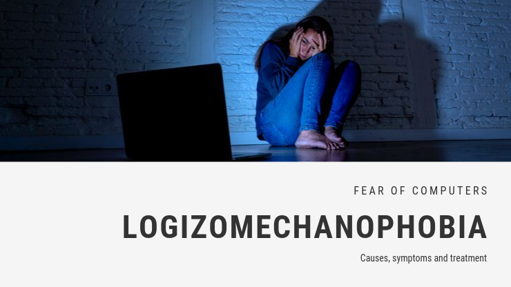 Fear of Computers Phobia - Logizomechanophobia or Cyberphobia