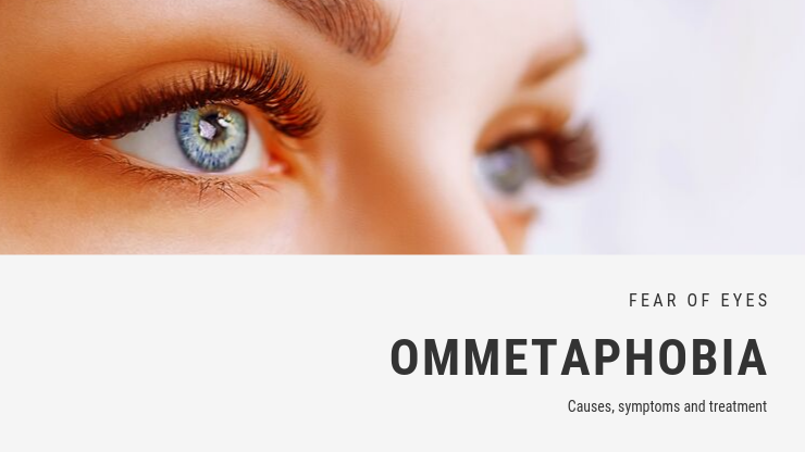 Fear of Eyes Phobia - Ommetaphobia