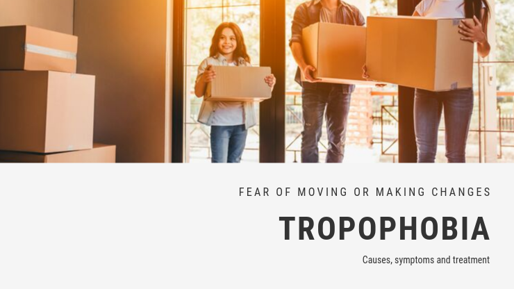 Fear of Moving or Making Changes Phobia - Tropophobia