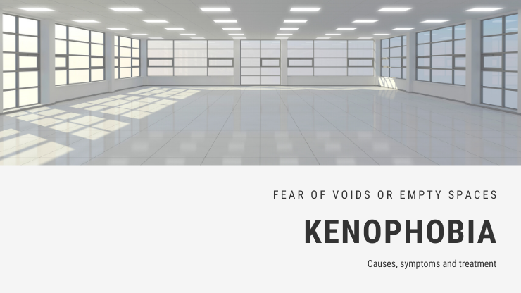 Fear of Voids or Empty Spaces Phobia - Kenophobia