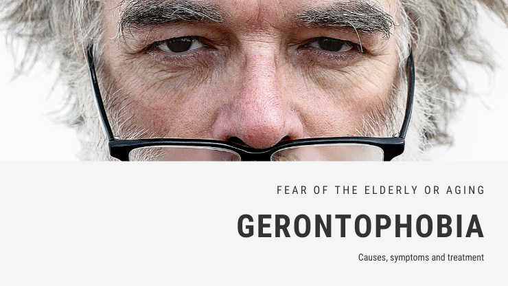 Fear of the Elderly or Aging Phobia - Gerontophobia