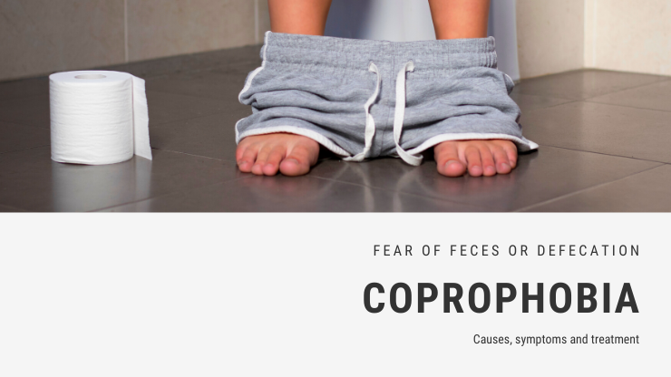 Fear of Feces or Defecation Phobia - Coprophobia