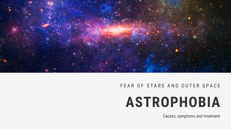 Fear of Stars and Outer Space Phobia - Astrophobia