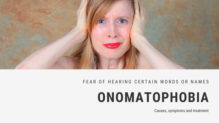 Fear of Hearing Certain Words or Names Phobia - Onomatophobia