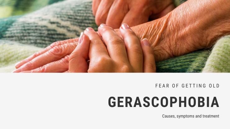 Gerascophobia